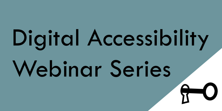 Digital Accessibility Webinar Series