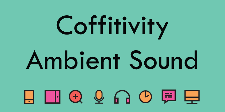 Coffitivity – Audio to Help Productivity