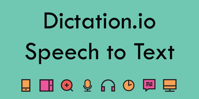 Dictation.io - Type with your voice