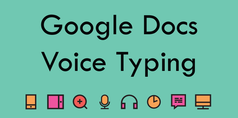 Google Docs - Voice Typing
