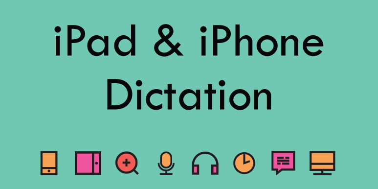 iPad and iPhone-dictation