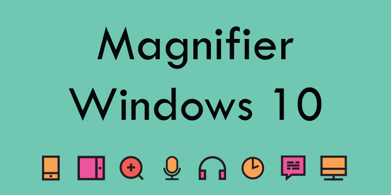 Magnifier in Windows 10