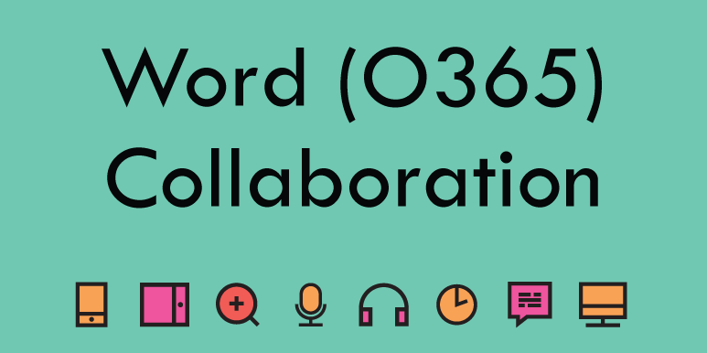 Word in Office 365 - Collaboration Tool