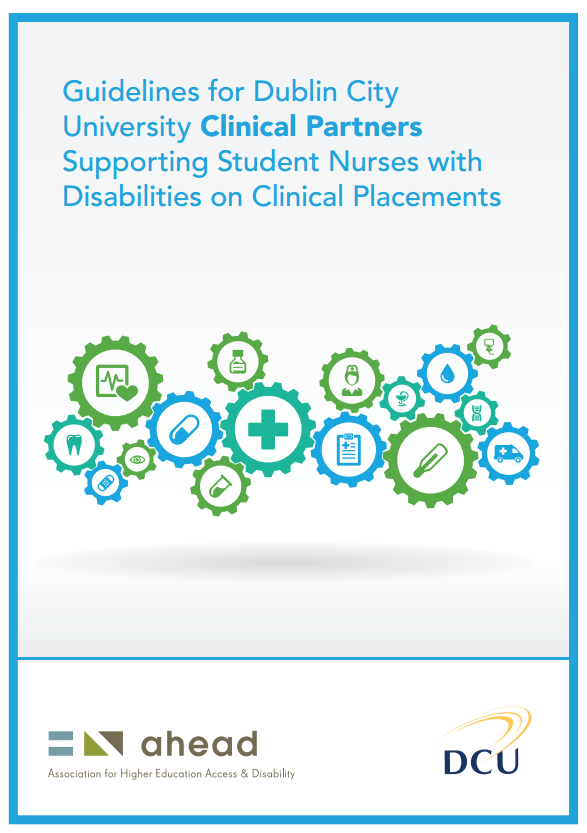 Guidelines for DCU Clinical Partners Supporting Student Nurses with Disabilities on Clinical Placements