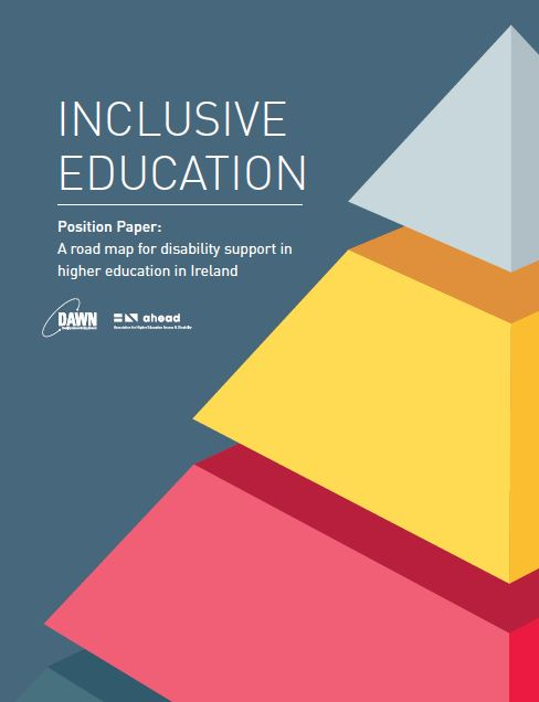 Inclusive Education - Position Paper: A road map for disability support in higher education in Ireland